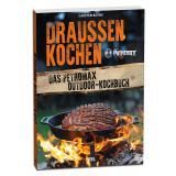 Draussen Kochen ! Das Petromax Outdoor-Kochbuch